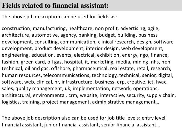 ... 8. Fields Related To Financial Assistant: The Above Job Description ...  Financial Assistant Job Description