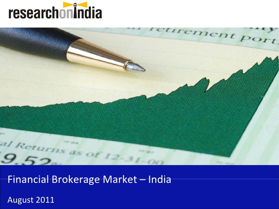 Financial Brokerage Market – India Financial Brokerage Market IndiaAugust 2011