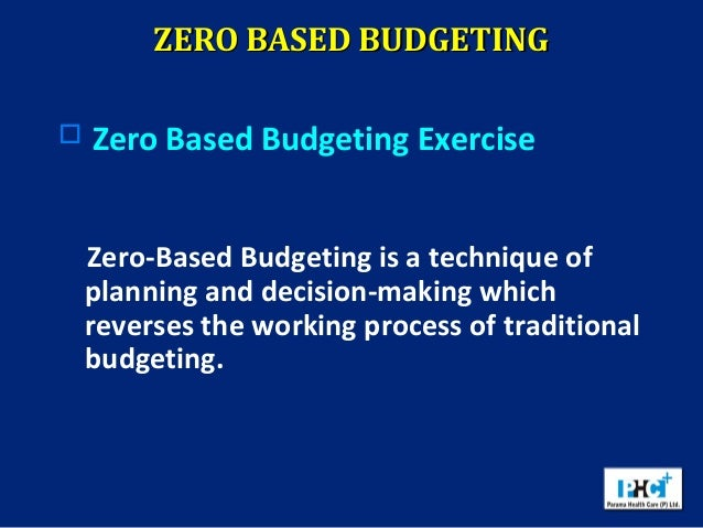 zero based budgeting essay Zero-based budgeting paper instructions: read the zero-based budgeting article the board of directors of windsor memorial hospital has hired you to be their zero.