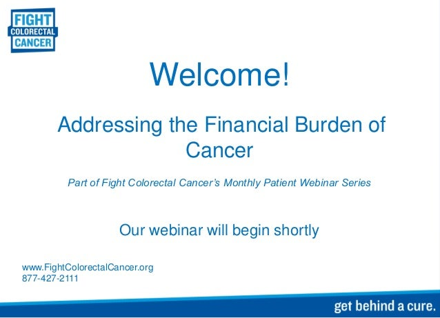 Welcome!       Addressing the Financial Burden of                    Cancer          Part of Fight Colorectal Cancer's Mon...