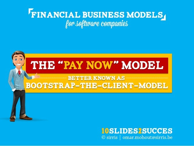 "The ""PAY NOW"" cash flow model for software companies explained in just 10 slides"