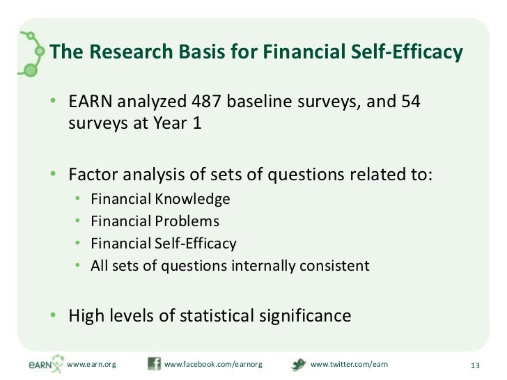 The Research Basis for Financial Self-Efficacy<br />EARN analyzed 487 baseline surveys, and 54 surveys at Year 1 <br />Fac...