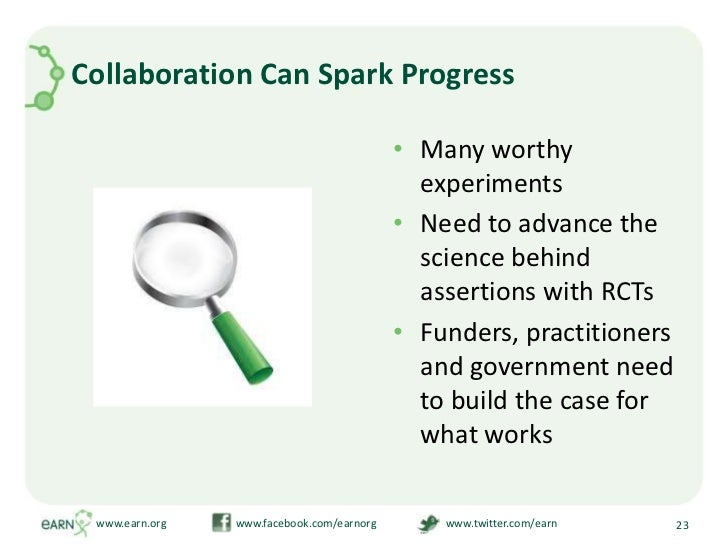 Collaboration Can Spark Progress<br />Many worthy experiments <br />Need to advance the science behind assertions with RCT...