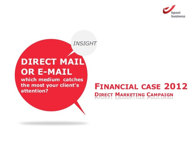 INSIGHTDIRECT MAILOR E-MAILwhich medium catchesthe most your client'sattention?                         FINANCIAL     CASE...