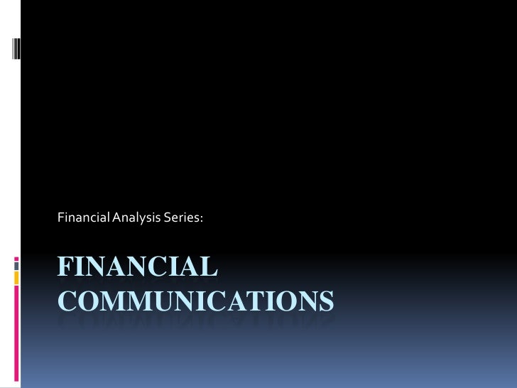 Financial Communications<br />Financial Analysis Series:<br />