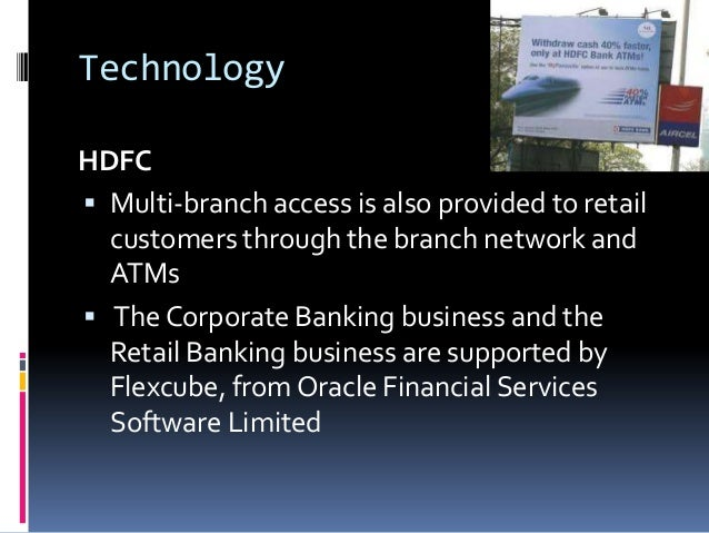 flexcube implementation in hdfc Core banking solution to oracle flexcube, the world leader in core banking this since this was our first core banking implementation, the techlogix team.