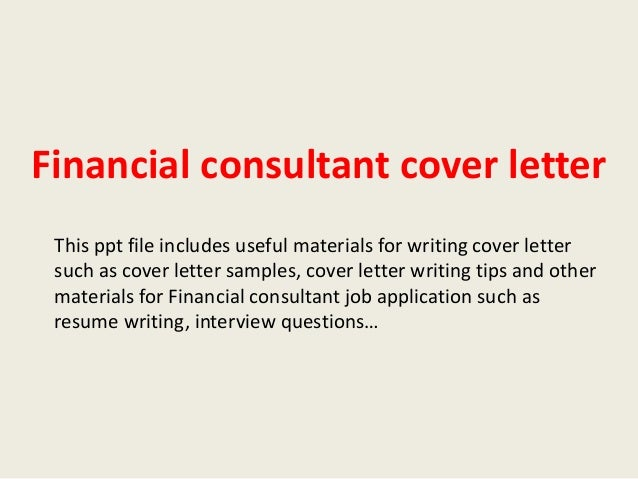 financial consultant cover letter this ppt file includes useful materials for writing cover letter such as