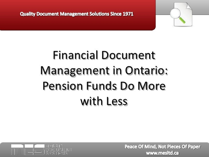Financial Document Management in Ontario:  Pension Funds Do More with Less <br />