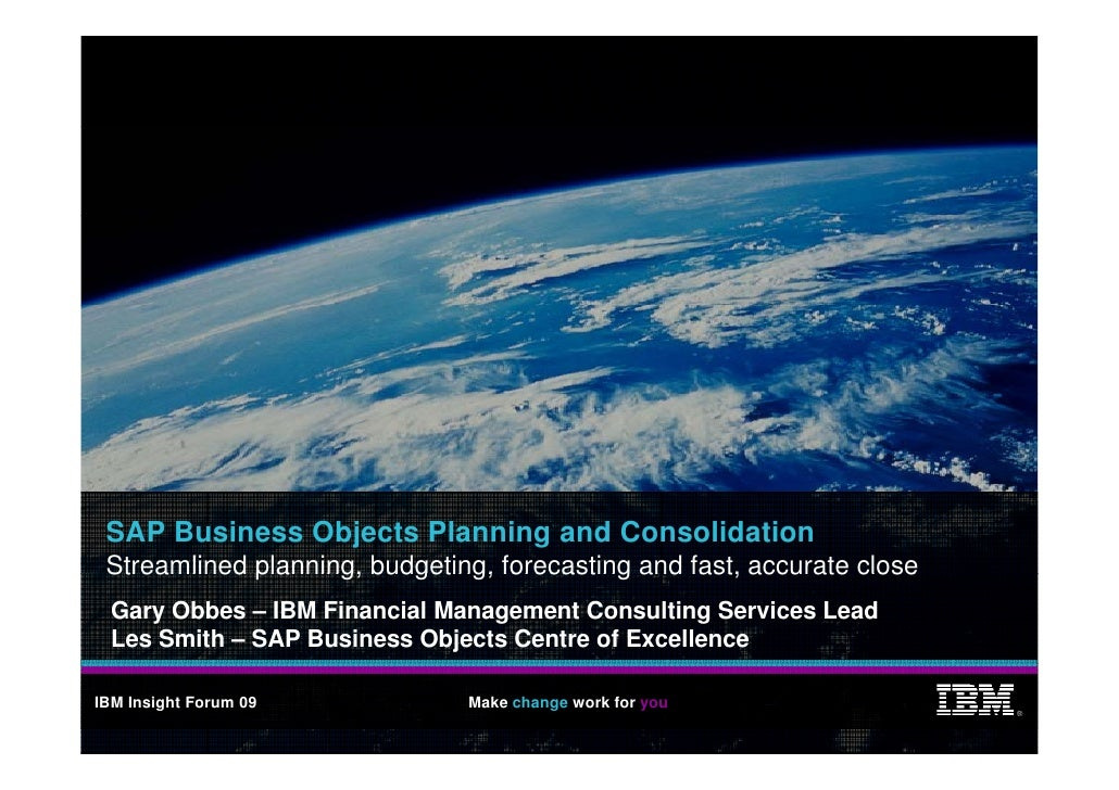 SAP Business Objects Planning and Consolidation  Streamlined planning, budgeting, forecasting and fast, accurate close   G...