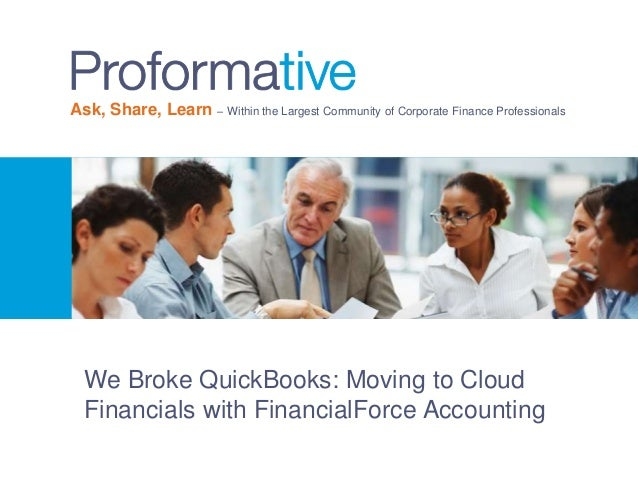 Ask, Share, Learn – Within the Largest Community of Corporate Finance Professionals We Broke QuickBooks: Moving to Cloud F...