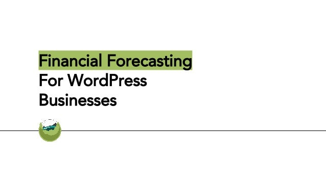 Financial Forecasting For WordPress Businesses