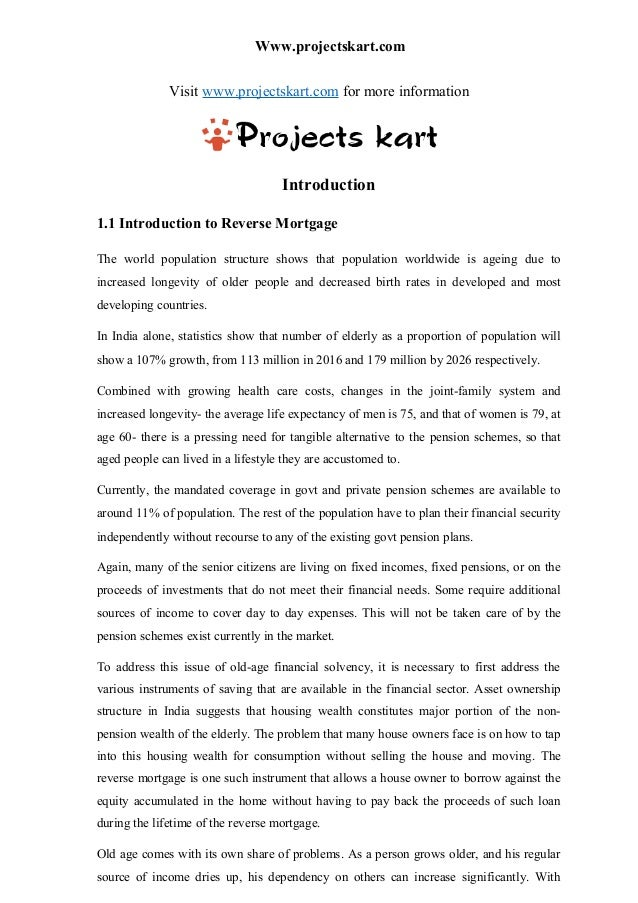 Www.projectskart.com Visit www.projectskart.com for more information Introduction 1.1 Introduction to Reverse Mortgage The...