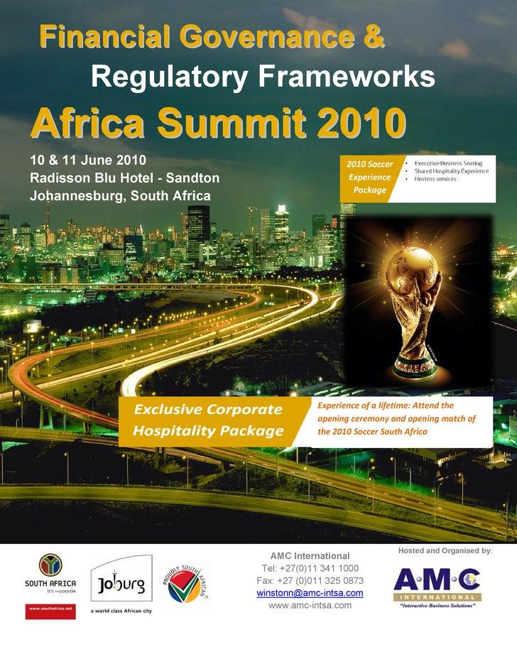 Financial Governance &     Regulatory Frameworks Africa Summit 2010 10 & 11 June 2010 Radisson Blu Hotel - Sandton Johanne...