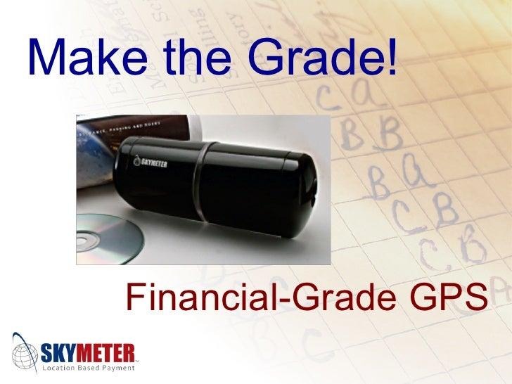 Financial-Grade GPS Make the Grade!