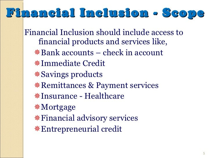 financial inclusion the scope and Phatowali 23 2 objectives, scope and limitations 21 objectives the objectives of the study are - i) to study the status of financial inclusion in assam with.