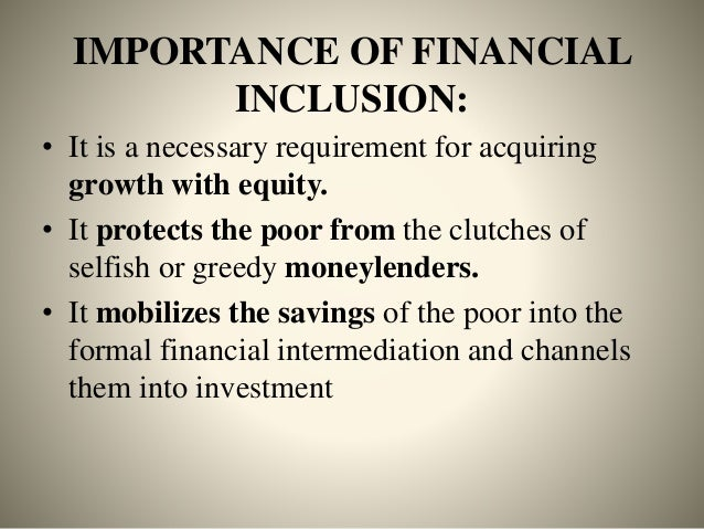importance of financial inclusion in the indian scenario The banking scenario  technology application for financial inclusion 5  reasons for thrust on financial inclusion  importance of financial inclusion.
