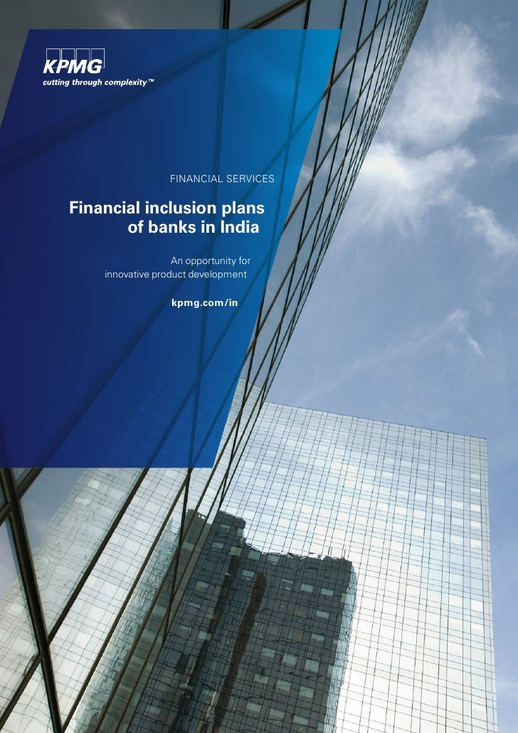 FINANCIAL SERVICESFinancial inclusion plans       of banks in India                   An opportunity for    innovative pro...
