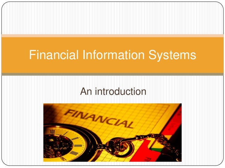 Financial Information Systems        An introduction