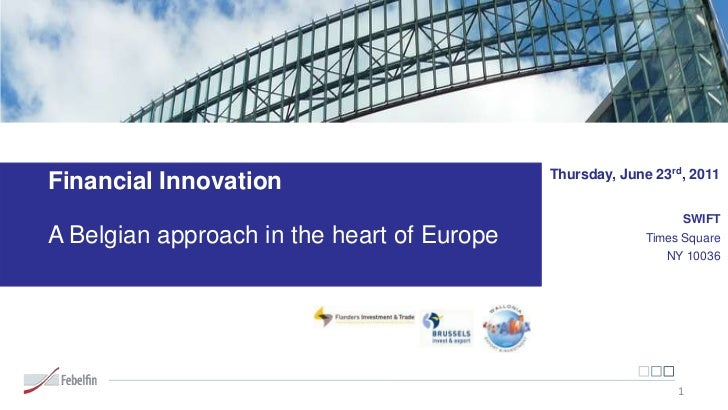 Thursday, June 23rd, 2011Financial Innovation                                                               SWIFTA Belgian...