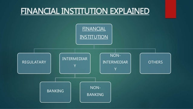financial institutions Types of financial institutions - view here the details about various kinds of financial institutions including commercial banks, credit unions, etc.