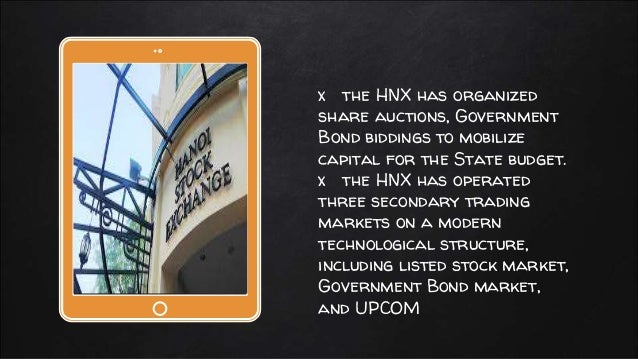 Place your screenshot here x the HNX has organized share auctions, Government Bond biddings to mobilize capital for the St...