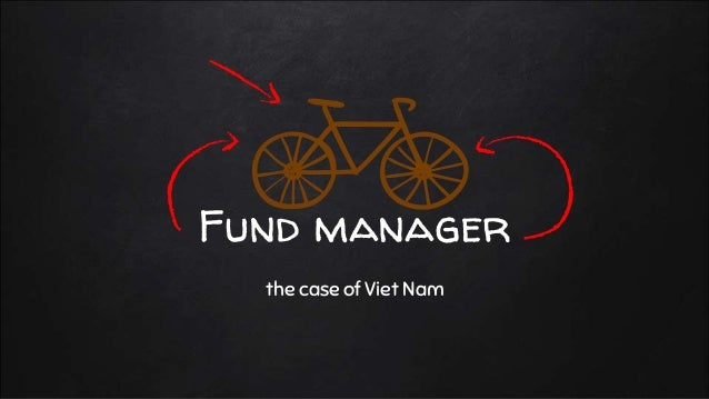 Fund manager the case of Viet Nam