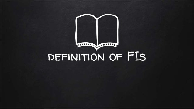definition of FIs