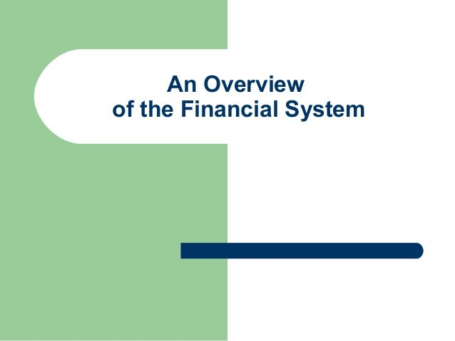 An Overviewof the Financial System