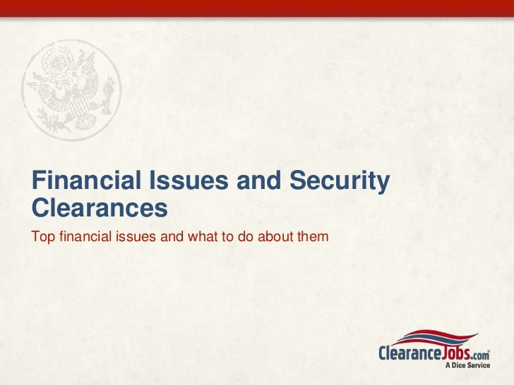 Financial Issues and SecurityClearancesTop financial issues and what to do about them