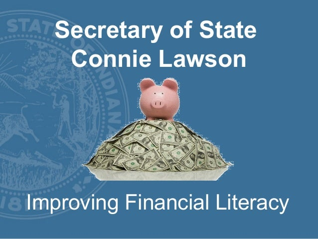 Secretary of State Connie Lawson  Improving Financial Literacy