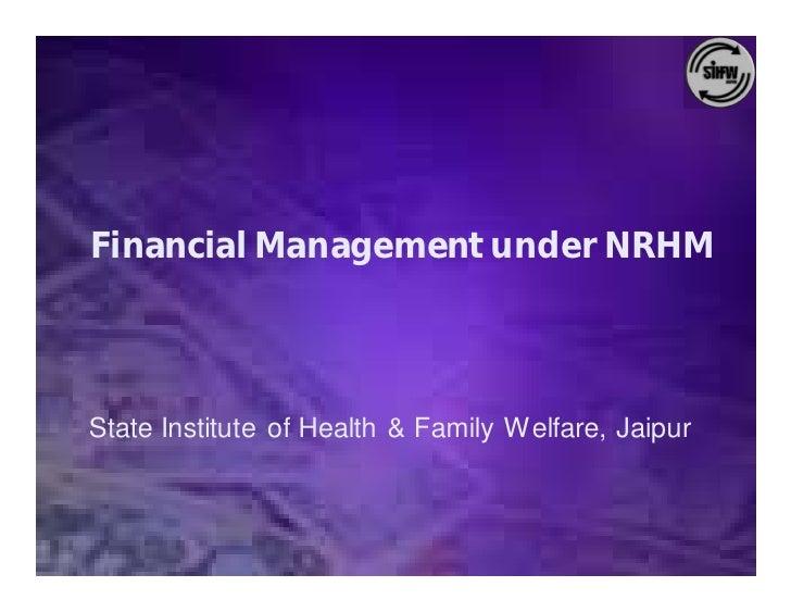 Financial Management under NRHM     State Institute of Health & Family Welfare, Jaipur