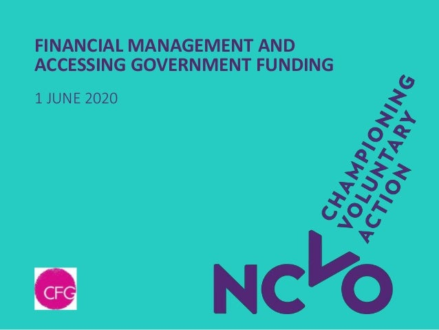 FINANCIAL MANAGEMENT AND ACCESSING GOVERNMENT FUNDING 1 JUNE 2020
