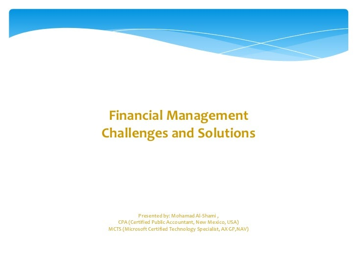 financial management challenges Three common financial challenges and how to overcome them  you can start by looking at your bank and credit card statements or using free money management sites like mint or yodlee to track.