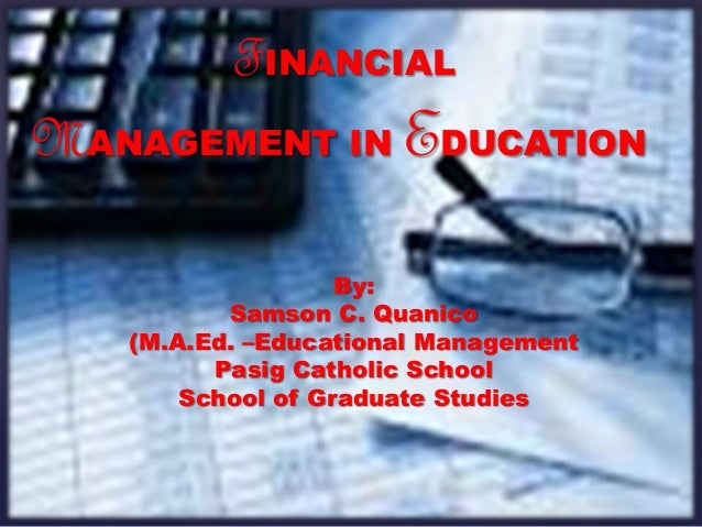 Financial management in education financial management in education by samson c quanico maed educational fandeluxe Choice Image
