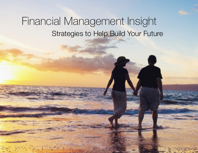 Financial Management Insight Strategies to Help Build Your Future