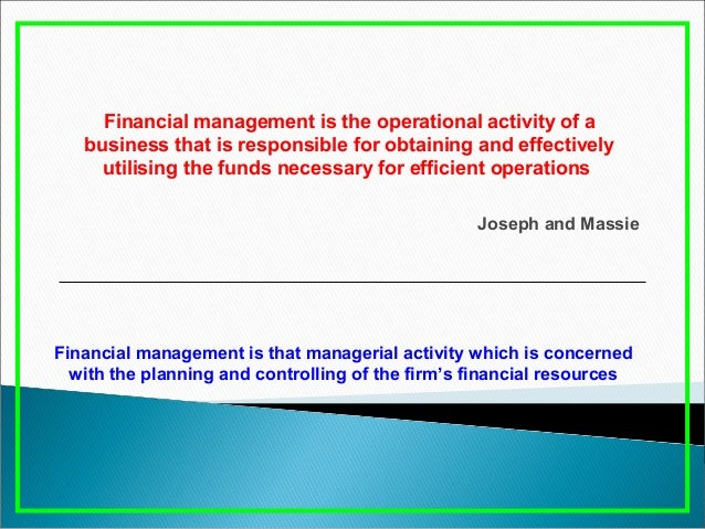 Financial management is the operational activity of a business that is responsible for obtaining and effectively utilising...