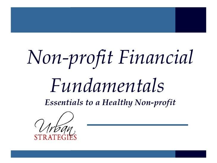 Non-profit Financial   Fundamentals   Essentials to a Healthy Non-profit