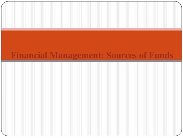 Financial Management: Sources of Funds