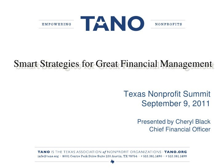 Smart Strategies for Great Financial Management<br />Texas Nonprofit Summit<br />September 9, 2011<br />Presented by Chery...