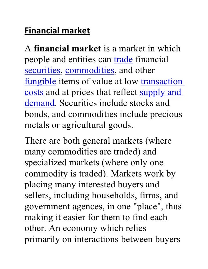 Financial marketA financial market is a market in whichpeople and entities can trade financialsecurities, commodities, and...