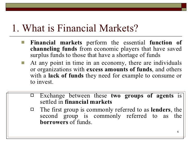 financial market What is the function of financial markets in the economy the role of banks and institutional investors these questions and others are discussed in this introduction to financial markets.