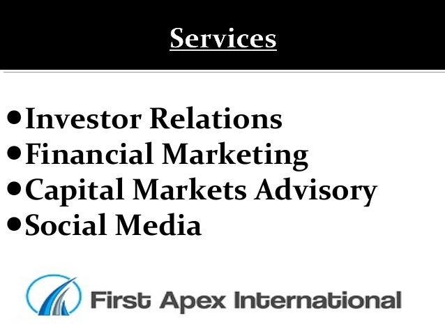 •Investor Relations •Financial Marketing •Capital Markets Advisory •Social Media