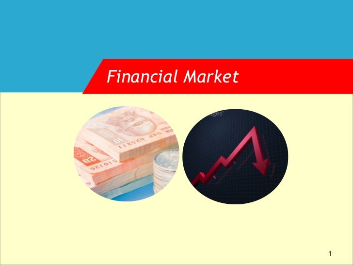 Financial Market                   1