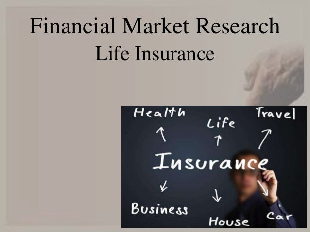Financial Market Research Life Insurance