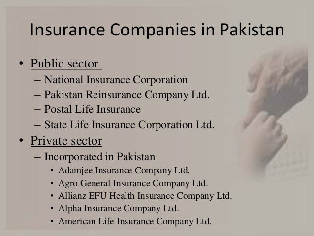 life insurance companies in pakistan In 1990, the government of pakistan reopened the life insurance business to the private sector organisations and efu life assurance ltd started operations in november 1992 as the first private sector life insurance company.