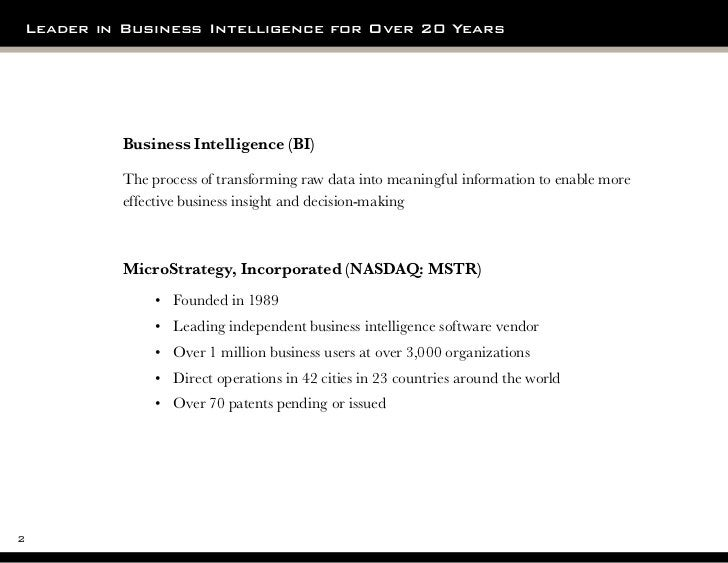 Leader in Business Intelligence for Over 20 Years             Business Intelligence (BI)             The process of transf...