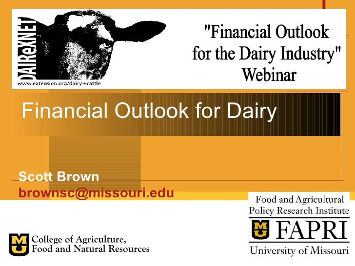Financial Outlook for Dairy Scott Brown [email_address]