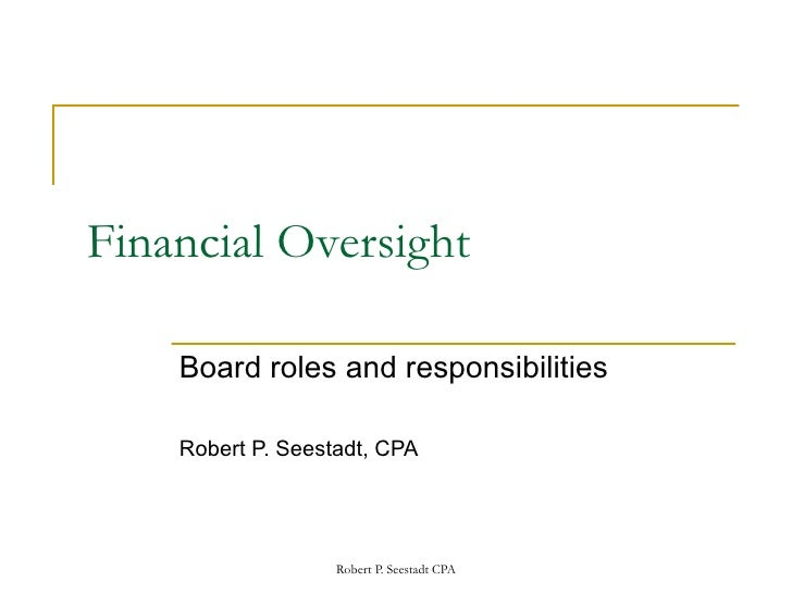 Financial Oversight Board roles and responsibilities Robert P. Seestadt, CPA