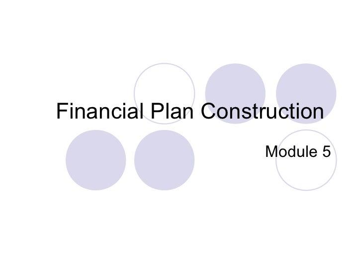 Financial Plan Construction                    Module 5