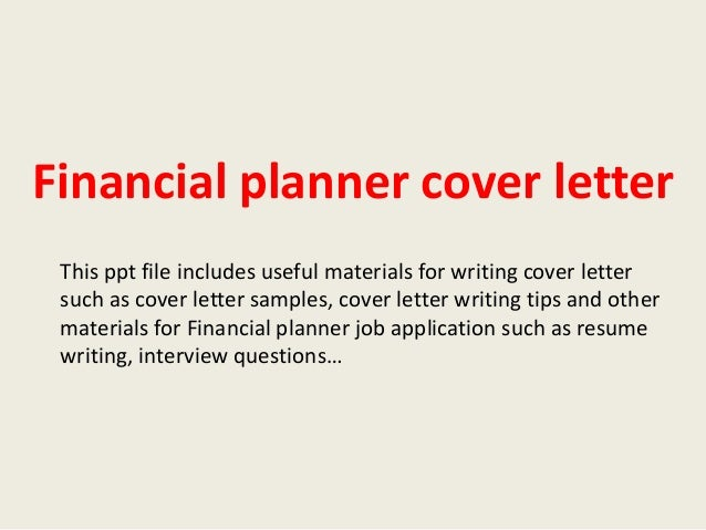 Financial Planner Cover Letter This Ppt File Includes Useful Materials For Writing Such As